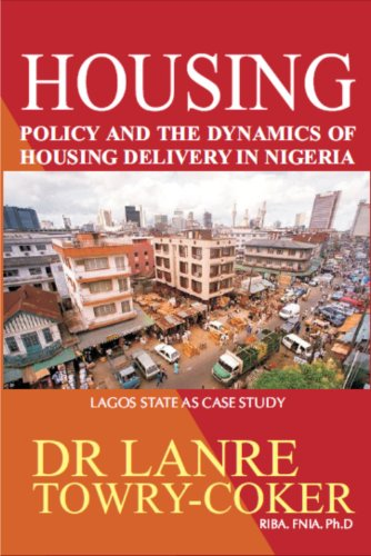 Housing Policy and the Dynamics of Housing Delivery in Nigeria: Lagos State as Case Study