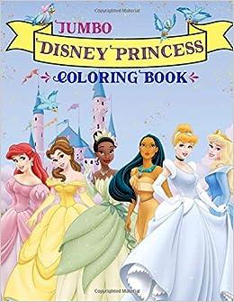 Disney Princess Coloring Book: Lovely Princesses Jumbo ...