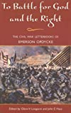 img - for To Battle for God and the Right: The Civil War Letterbooks of Emerson Opdycke by Emerson Opdycke (2007-12-30) book / textbook / text book