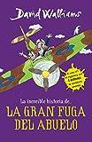 La íncreible historia de...La gran fuga / Grandpa's Great Escape) (La increíble historia de...) (Spanish Edition)