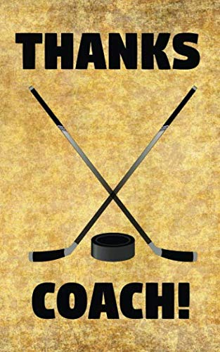 Hockey Signature Hockey Stick - Thanks Coach!: Ice Hockey Sticks and Puck Coaches Prompted Blank Book - 5 x 8