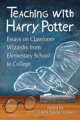 Teaching with Harry Potter: Essays on Classroom Wizardry from Elementary School to College – HPB