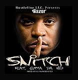 Snitch (feat. Gutta da Kid)