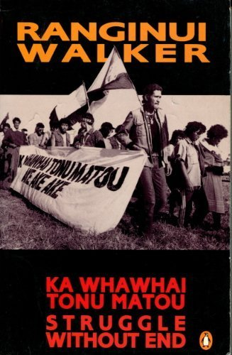 Ka whawhai tonu matou =: Struggle without end