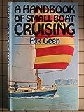 A Handbook of Small Boat Cruising