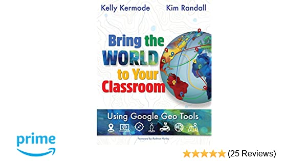 Amazon.com: Bring the World to Your Clroom: Using Google Geo ... on