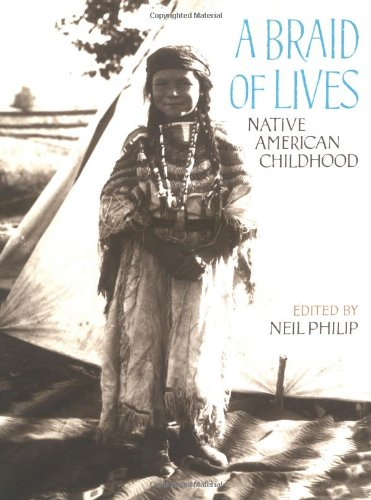 A Braid of Lives: Native American Childhood