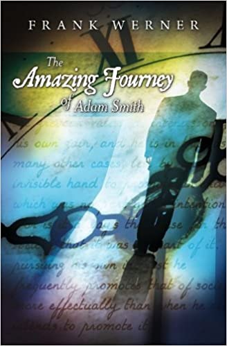 The Amazing Journey of Adam Smith by Frank Werner (2010-01-08)