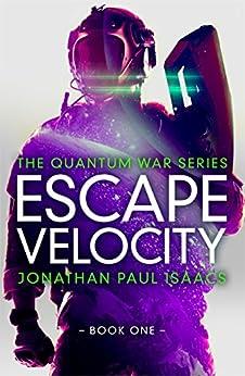 Escape Velocity (The Quantum War Book 1) by [Isaacs, Jonathan Paul]