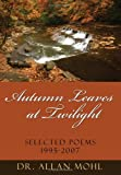 Autumn Leaves at Twilight, Allan Mohl, 1434321371