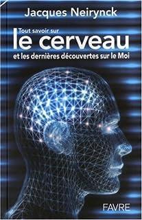 Tout savoir sur le cerveau et les dernières découvertes sur le Moi