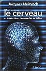 Tout savoir sur le cerveau et les dernières découvertes sur le Moi par Neirynck