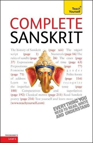 Complete Sanskrit Beginner to Intermediate Course: (Book only) Learn to read; write; speak and understand a new language with Teach Yourself