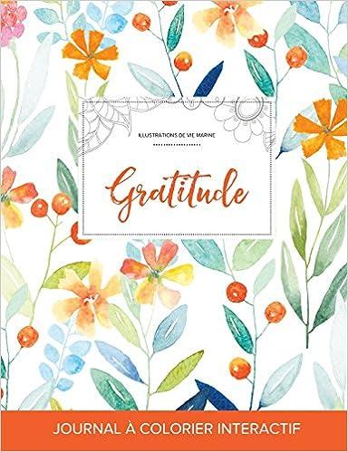 Lire un Journal de Coloration Adulte: Gratitude (Illustrations de Vie Marine, Floral Printanier) epub, pdf