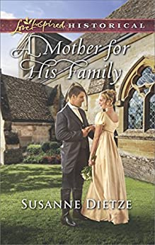 A Mother For His Family (Love Inspired Historical) by [Dietze, Susanne]