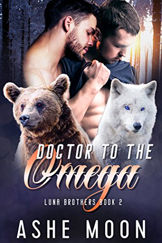 Doctor to the Omega: An MM Mpreg Romance (Luna Brothers Book 2)
