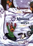 Iguanas in the Snow and Other Winter Poems, Francisco X. Alarcón, 0892392029