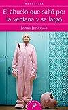 Abuelo Que Salto Por La Ventana y Se Largo, El (Spanish Edition) by Jonas Jonasson (2015-05-28)