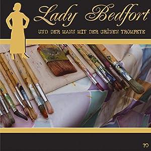 Der Mann mit der grünen Trompete (Lady Bedfort 70) Hörspiel