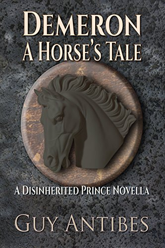 Amazon demeron a horses tale the disinherited prince demeron a horses tale the disinherited prince series by antibes fandeluxe Ebook collections