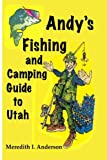 Andy s Fishing and Camping Guide to Utah