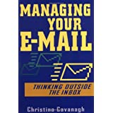 Managing Your E-Mail: Thinking Outside the Inbox