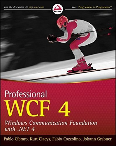 Professional WCF 4: Windows Communication Foundation with .NET 4 by Pablo Cibraro (2010-06-15)