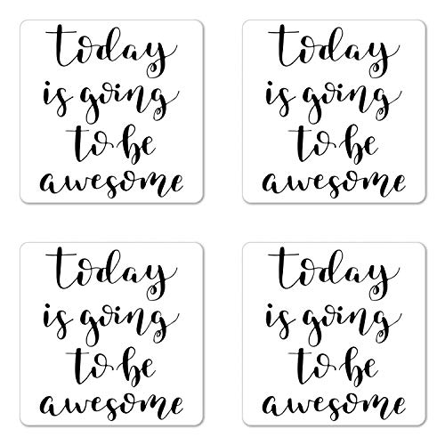Lunarable Be Awesome Coaster Set of Four, Black and White Motivating Modern Calligraphy Inspiring Hand-Lettered Quote, Square Hardboard Gloss Coasters for Drinks, Black and White