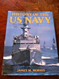 History of the US Navy, James M. Morris, 1572153121
