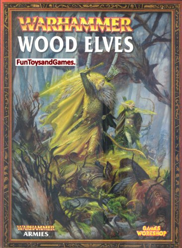 Wood Elves: A Warhammer Armies Supplement Book
