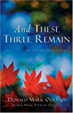And These Three Remain, Donald Mark Odland, 1594670137