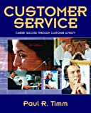 Customer Service, Paul R. Timm, 0132236583