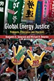 Global Energy Justice : Problems, Principles, and Practices, Sovacool, Benjamin K. and Dworkin, Michael H., 1107041953