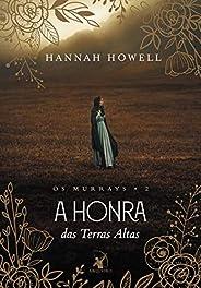 A honra das Terras Altas (Os Murrays – Livro 2)