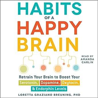 Amazon com: Habits of a Happy Brain: Retrain Your Brain to Boost