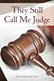img - for They Still Call Me Judge book / textbook / text book