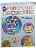 Wilton Punch Cut Decorate Publication