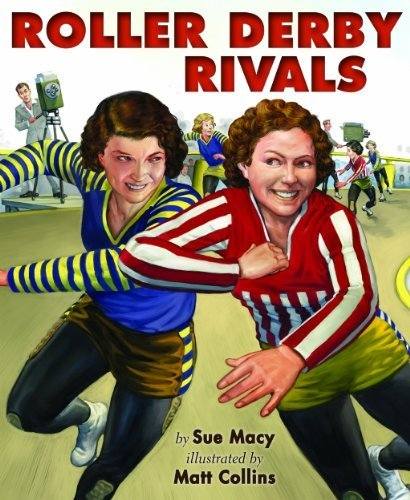 Roller Derby Rivals by Sue Macy - Macys Ventura