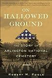 On Hallowed Ground, Robert M. Poole, 0802715494