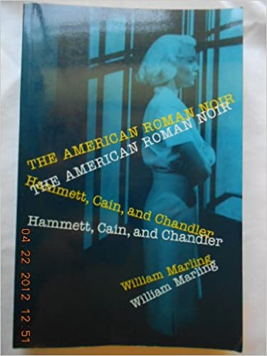 American Roman Noir, The: Hammett, Cain and Chandler