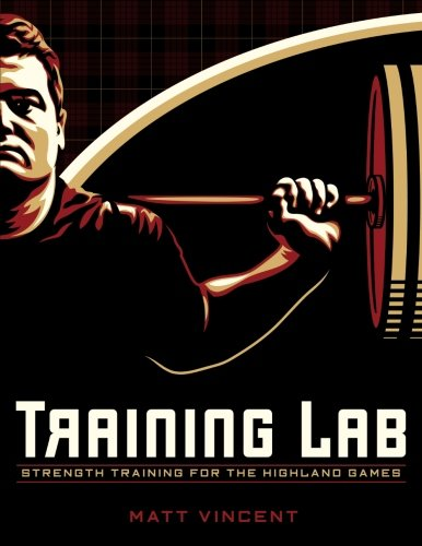 Read Online Training LAB: Strength Training for the Highland Games: Max Strength and Power Development for Athletes ebook