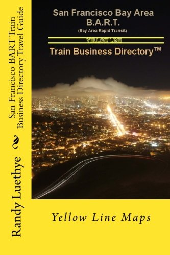 San Francisco BART Train Business Directory Travel Guide: Yellow Line ()