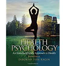 Health Psychology: an Interdisciplinary Approach to Health (2nd Edition)