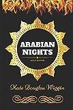 Arabian Nights: By Kate Douglas Wiggin - Illustrated