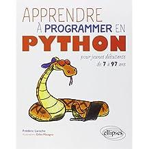 Apprendre a Programmer Python Pour Jeunes Débutants de 7 a 97 Ans