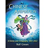 img - for [(Chinese Animation: A History and Filmography, 1922-2012)] [Author: Rolf Giesen] published on (January, 2015) book / textbook / text book