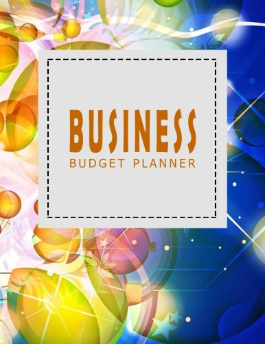 Business Budget Planner Ver.2: Monthly and Weekly Expense Tracker Bill Organizer Notebook Small Business Bookkeeping Money Personal Finance Journal ... Budget Planner Organizer) (Volume 2)