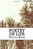 Poetry of Life, Trever Kemp, 1497375312
