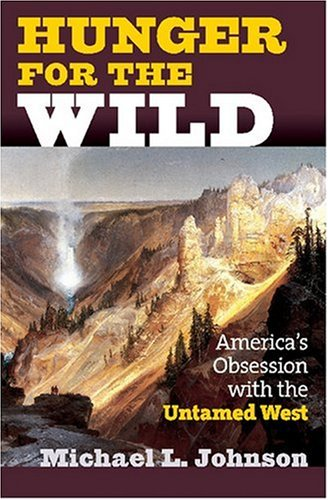Download Hunger for the Wild: America's Obsession with the Untamed West pdf epub