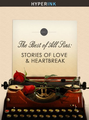 The Best Of All Sins: Stories Of Love & Heartbreak